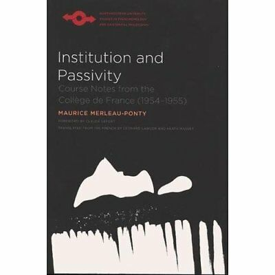 Instiution and Passivity: Course Notes from the College - Paperback NEW Merleau-