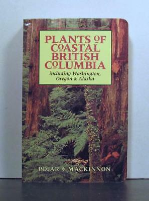 Plants of Coastal British Columbia, including Washington, Oregon, Alaska