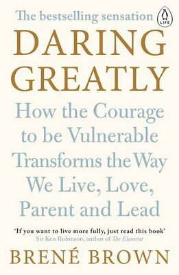 Daring Greatly: How the Courage to Be Vulnerable, Brown, Brené, Excellent