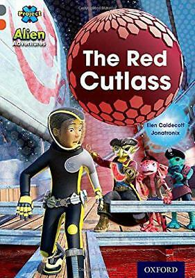 Project X Alien Adventures: Grey Book Band, Oxford Level 13: The Red Cutlass by
