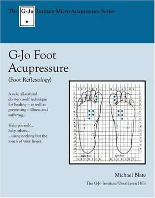 (Good)-How to Heal Yourself Using Foot Acupressure: Foot Reflexology (The G-Jo I