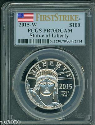 2015-W $100 PLATINUM STATUE  LIBERTY 1 Oz. PCGS PF70 PROOF PR70 FIRST STRIKE FS