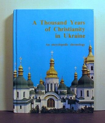 Christianity in the Ukraine, A Thousand Years, An Encyclopedic Chronology
