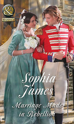 Marriage Made In Rebellion (The Penniless Lords, Book 3), James, Sophia | Paperb