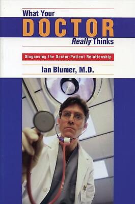 What Your Doctor Really Thinks by Ian Md Blumer (English) Paperback Book Free Sh