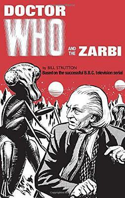 Doctor Who and the Zarbi by Strutton, Bill | Hardcover Book | 9781785940545 | NE