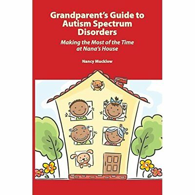 Grandparent's Guide to Autism Spectrum Disorders: Makin - Paperback NEW Mucklow,