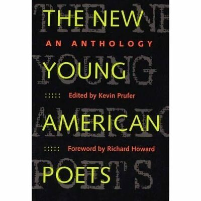The New Young American Poets: An Anthology - Paperback NEW Kevin Prufer 2000-04-