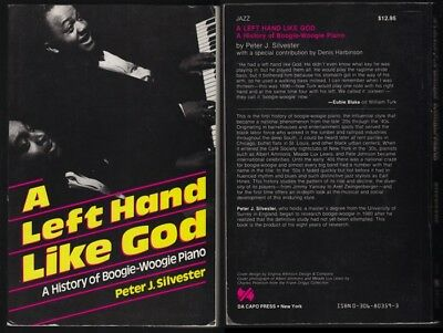 Peter J. Silvester : A Left Hand Like God, A History of Boogie-Woogie Piano
