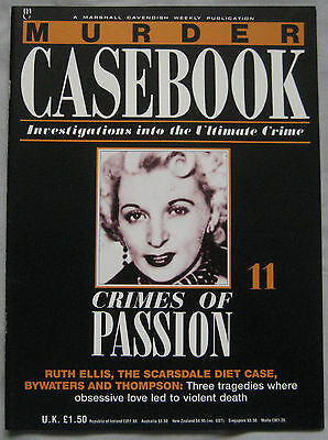 Murder Casebook Issue 11 - Crimes of Passion Ruth Ellis, Bywaters & Thompson