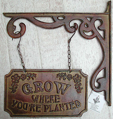 Schild Ausleger Guss*Grow where you're planted*  0946836-b