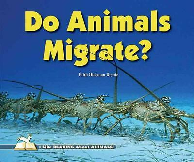 Do Animals Migrate? by Faith Hickman Brynie (English) Library Binding Book Free