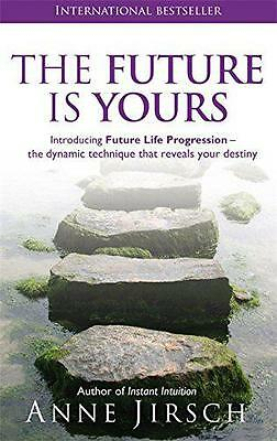 The Future Is Yours: Introducing Future Life Progression - the dynamic technique