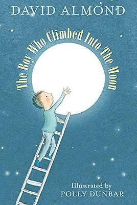 The Boy Who Climbed into the Moon by Almond, David | Paperback Book | 9781406354