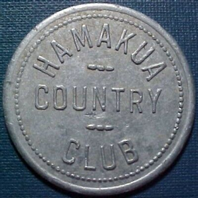 Honokaa Hawaii Trade Token Hamakua Country Club // (Same)