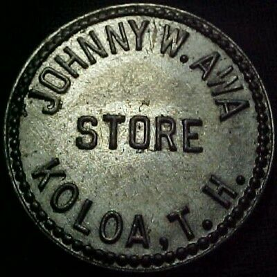 Koloa Hawaii Territorial Trade Token Johnny W. Awa Store // GF 25¢ IM Kauai