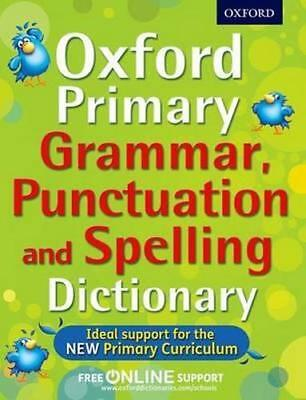 NEW Oxford Primary Grammar, Punctuation, and Spelling Dictionary By  Oxford Dict
