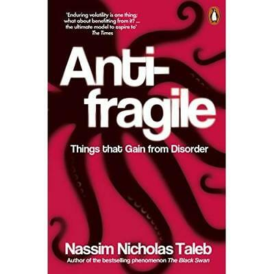 Antifragile: Things that Gain from Disorder - Paperback NEW Taleb, Nassim N 2013