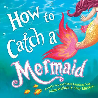 How to Catch a Mermaid by Adam Wallace Hardcover Book Free Shipping!