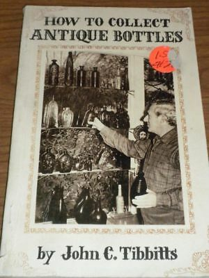 Vintage HOW TO COLLECT ANTIQUE BOTTLES Book PB  1969 First Printing