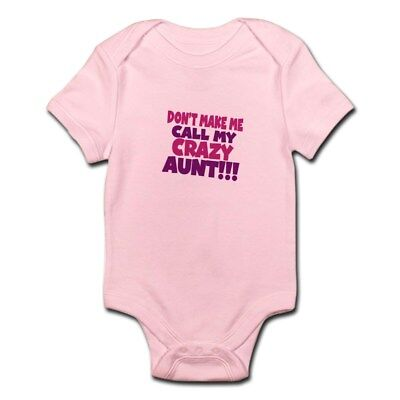 2d8114409 CafePress Dont Make Me Call My Crazy Aunt Body Suit Baby Bodysuit  (840826614)