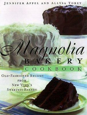 The Magnolia Bakery Cookbook: Old-Fashioned Recipes From New York's Sweetest Ba