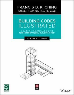 Building Codes Illustrated: A Guide to Understanding the 2018 International Buil