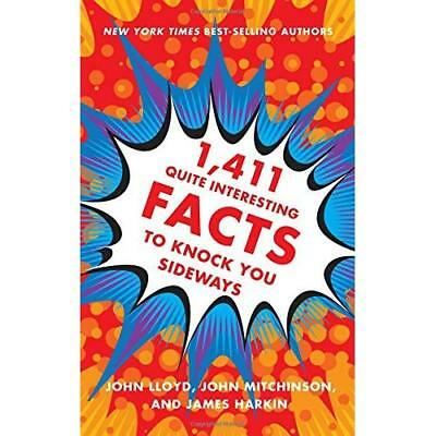 1,411 Quite Interesting Facts to Knock You Sideways - Hardcover NEW John Lloyd (