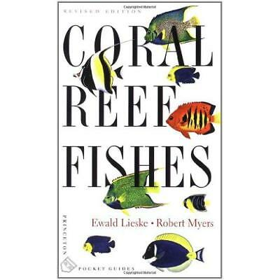 Coral Reef Fishes: Indo-Pacific and Caribbean (Princeto - Paperback NEW Lieske,