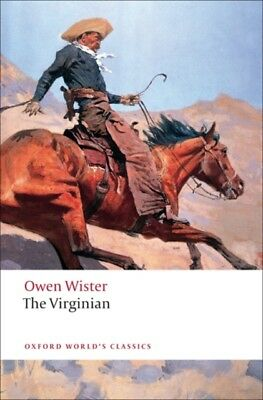 The Virginian A Horseman of the Plains (Oxford World's Classics) ...