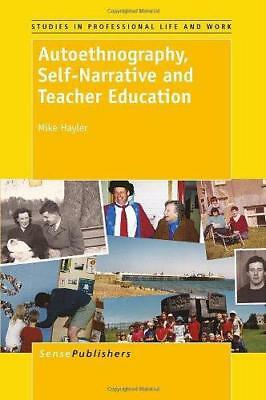 Autoethnography, Self-Narrative and Teacher Education (Studies in Professional L