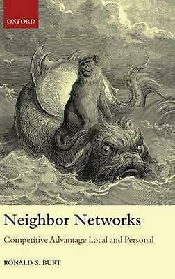 Neighbor Networks: Competitive Advantage Local and Personal by Ronald S. Burt (E