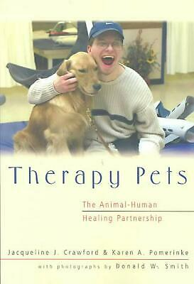 Therapy Pets: The Animal-Human Healing Partnership by Jacqueline J. Crawford (En
