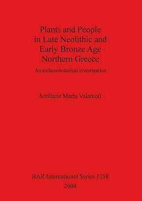 Plants and People in Late Neolithic and Early Bronze Age Northern Greece: An Arc