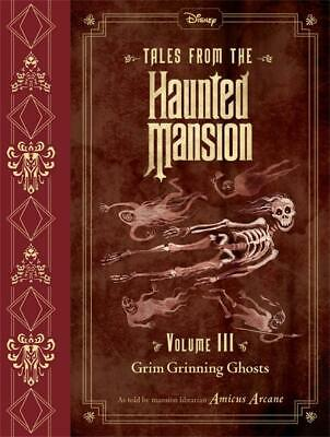 Tales from the Haunted Mansion, Volume Iii: Grim Grinning Ghosts by John Esposit