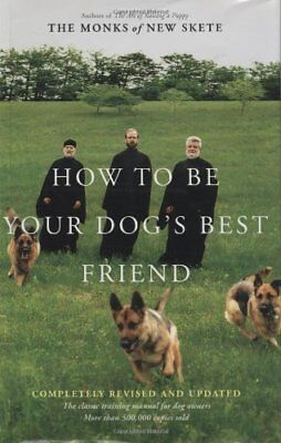 How to Be Your Dogs Best Friend: The Classic Training Manual for Dog Owners (Re