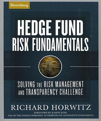 Hedge Fund Risk Fundamentals: Solving the Risk Management and Transparency Chall