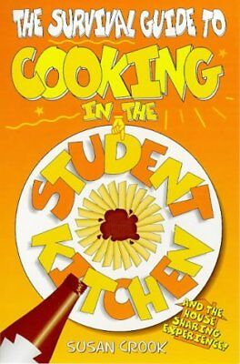 (Good)-The Survival Guide to Cooking in the Student Kitchen (Paperback)-Susan Cr
