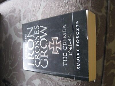 Osprey  New Where The Iron Crosses Grow - The Crimea 1941 - 44 Paperback