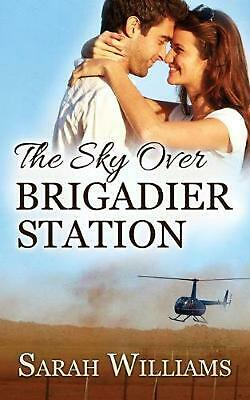 The Sky Over Brigadier Station by Sarah Williams Paperback Book Free Shipping!
