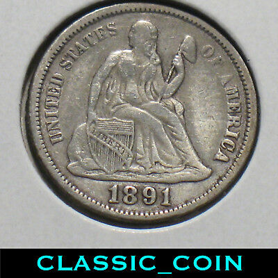 1891 SILVER SEATED LIBERTY DIME 10c XF DETAILS 127 YEARS OLD 90% SILVER