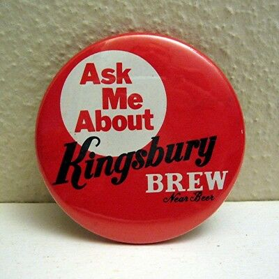 Old Ask Me About Kingsbury Near Beer Pinback Button Pin