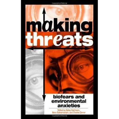 Making Threats: Biofears and Environmental Anxieties - Paperback NEW Hartmann, B