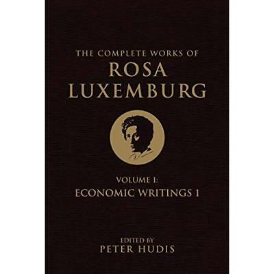 The Complete Works of Rosa Luxemburg, Volume I:  Econom - Paperback NEW Rosa Lux