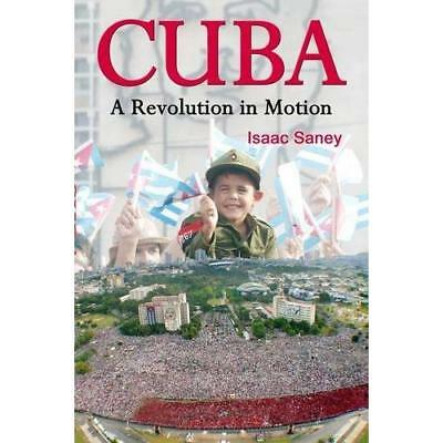 Cuba: A Revolution in Motion - Paperback NEW Saney, Isaac 2004-02-01