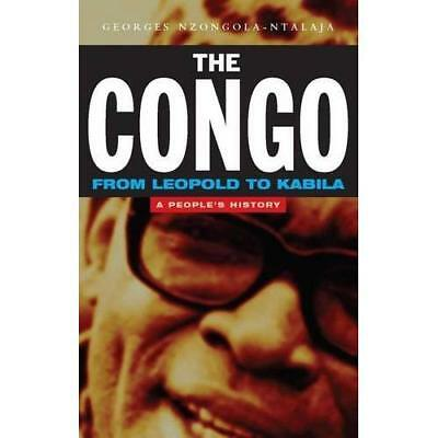The Congo from Leopold to Kabila: A People's History - Paperback NEW Nzongola-Nt
