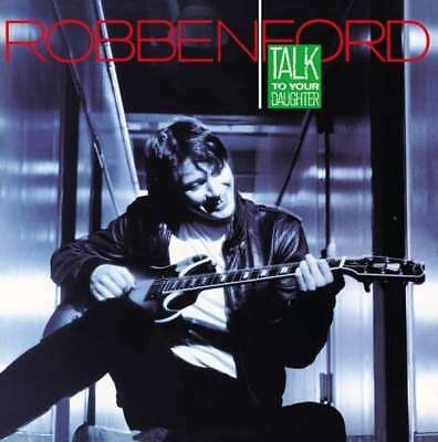 Robben Ford - Talk To Your Daughter NEW CD