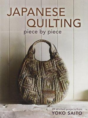 Japanese Quilting: Piece by piece by Yoko Saito Paperback Book 9781596688582
