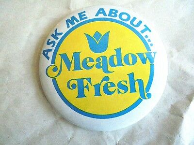 Cool Vintage Ask Me About Meadow Fresh Milk Dairy Products Advertising Pinback