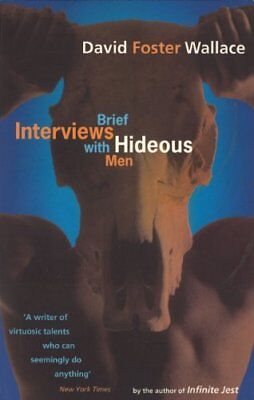 Brief Interviews With Hideous Men by Foster Wallace, David
